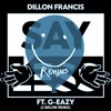 Dillon Francis - Say Less (feat. G - Eazy) [2 Below Remix]