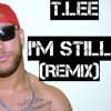T.LEE-I'm Still (Remix)prod. by Moshuun