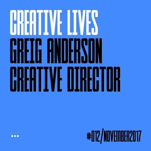 Creative Lives: Greig Anderson, creative director