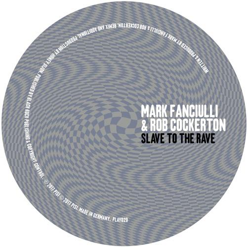 Mark Fanciulli & Rob Cockerton - Slave To the Rave incl Honey Dijon remix