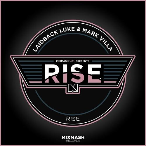 Laidback Luke & Mark Villa - Rise [Out Now]