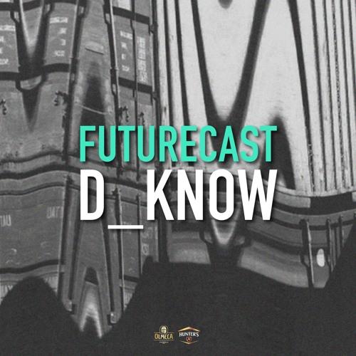 Futurecast #10 - D_Know