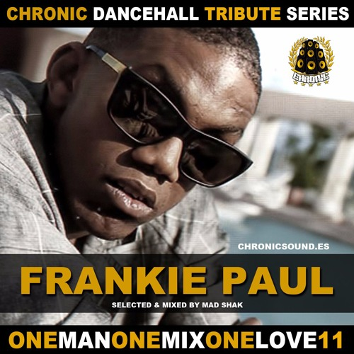 OneManOneMixOneLove Vol.11 FRANKIE PAUL Tribute Mix By CHRONIC SOUND