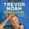 Born A Crime By Trevor Noah Audiobook Excerpt