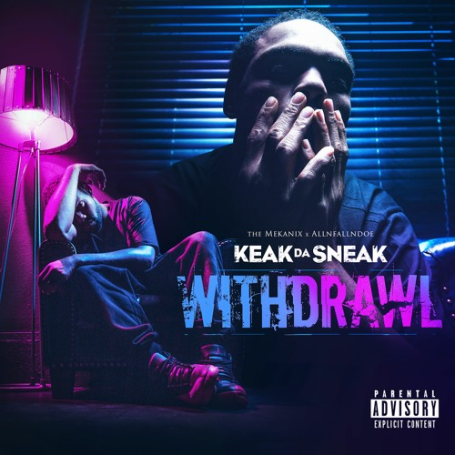 Withdrawl - Keak da Sneak