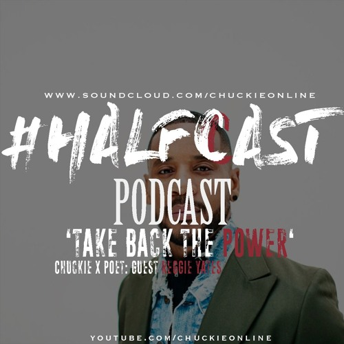 HALFCAST PODCAST: Take Back The Power - Guest: Reggie Yates