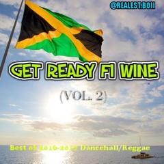 Get Ready Fi Wine (Vol. 2) - Best of 2016-2017 Dancehall/reggae ~ Mixed By DJ Realest