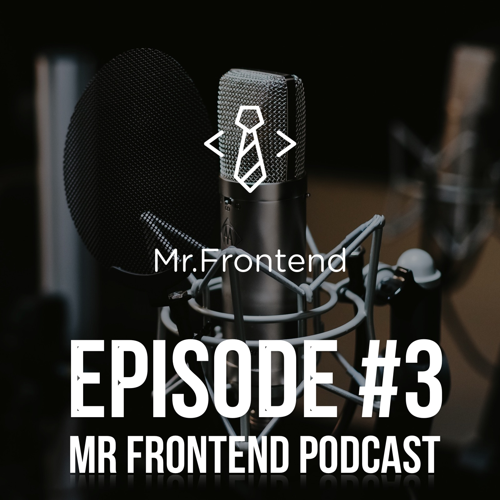 Mr Frontend Podcast Episode #3 - 5 tips for landing your first Junior Web Development job!