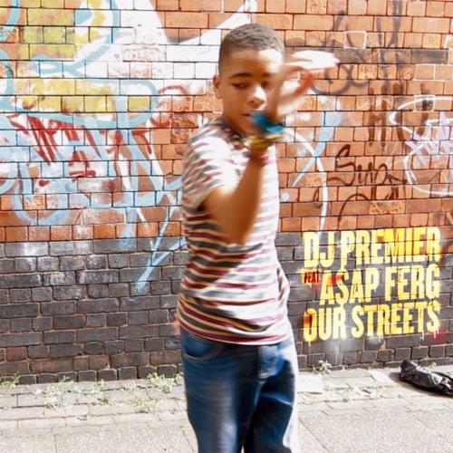 DJ Premier feat A$AP Ferg - 'Our Streets' (Produced by DJ Premier)