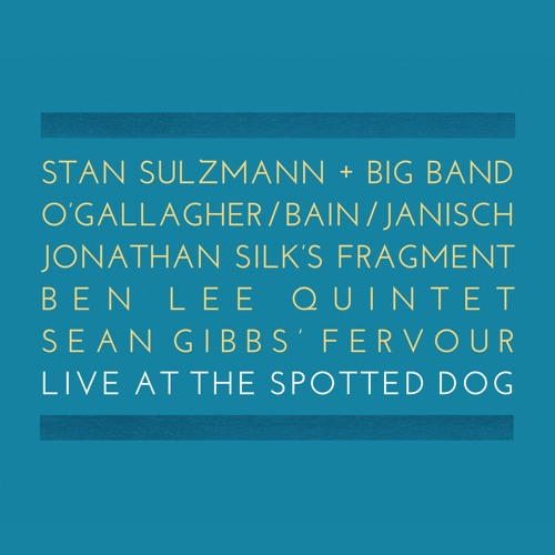 Chu Chu - Stan Sulzmann & Big Band #SLR1878 (from 'Live At The Spotted Dog')