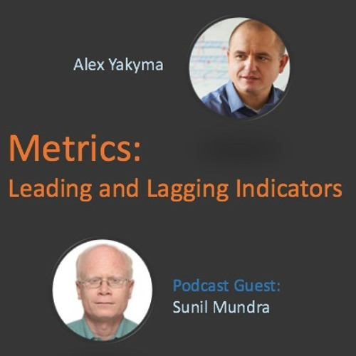 Metrics: Leading And Lagging Indicators (with Sunil Mundra)