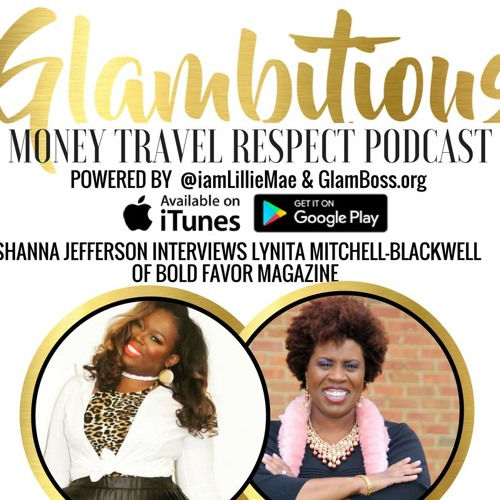 Title: Ep. 17: Interview with Lynita Mitchell-Blackwell of Bold Favor Magazine
