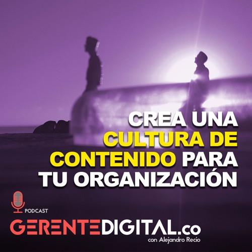 Crea una Cultura de Contenido para tu organización