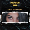 Madison Beer: Say It To My Face