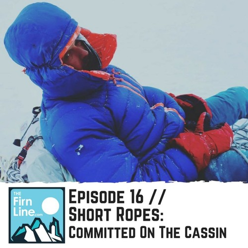 S1:E16 // Short Ropes: Committed On The Cassin