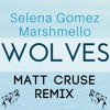 Wolves - Selena Gomez and Marshmello [Matt Cruse Remix]