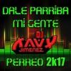 Dj Xavy Jimenez - Dale Pa' Arriba Mi Gente (Perreo 2017)