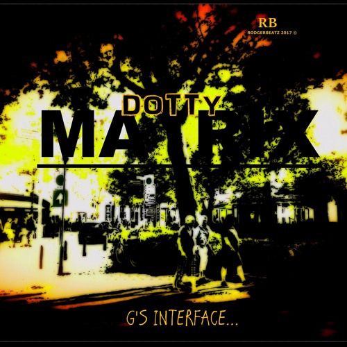 DOTTY MATRIX - G's Interface