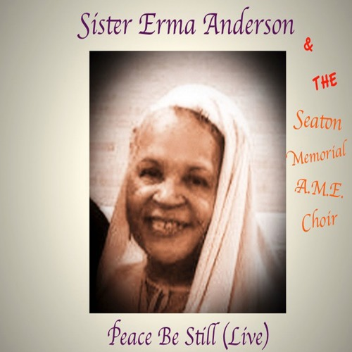 Peace Be Still by Sister Erma Anderson (Live)