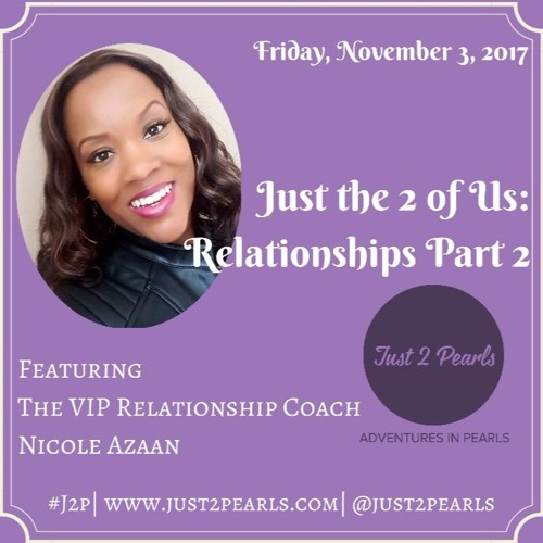 Just The 2 of Us: Relationships Part 2