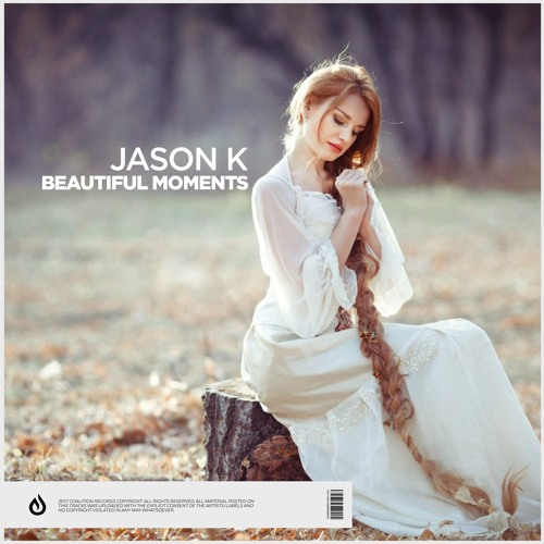 Jason K - Feel You Ft. Alice Janes (Beautiful Moments EP)