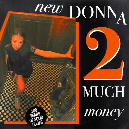 New Donna || 2 Much Money