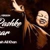 Mere Rashke Qamar original version by Nusrat Fateh Ali Khan