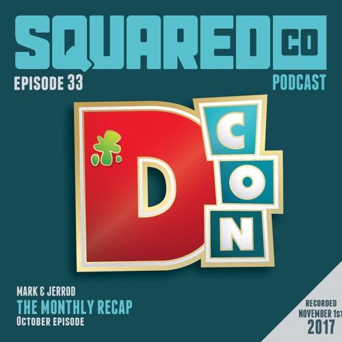 Episode 33 October Recap