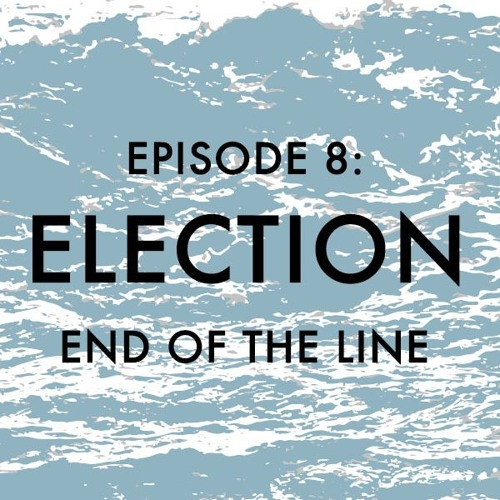 EPISODE 8: Election