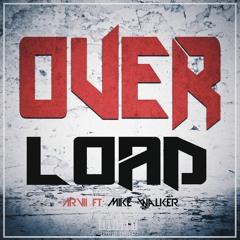 ARVII ft Mike Walker - Overload