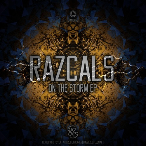 1.Razcals - On The Storm feat. Lesniak (ROTS EP)(Out Now on Deafmuted rec.)