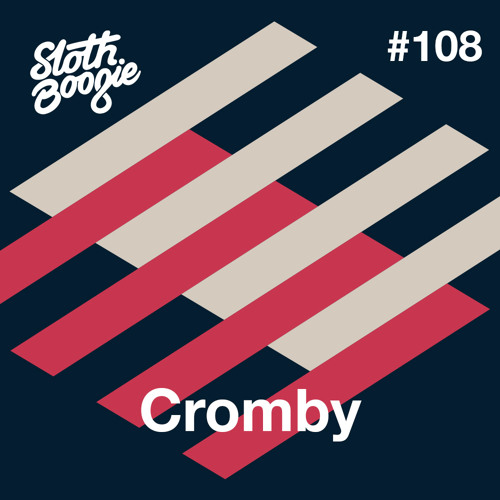 SlothBoogie Guestmix #108 - Cromby