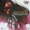 Delly Ranks - Friendship