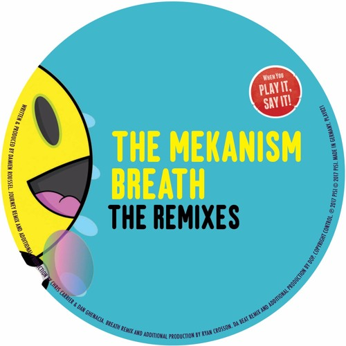 The Mekanism - Breath The Remixes