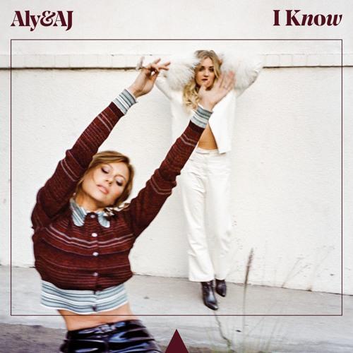 Aly & AJ - I Know