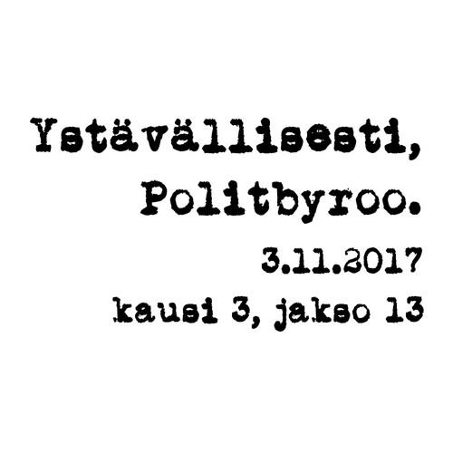 Vanhojen puolueiden vastaisku, pressanvaalitentti ja vasemmiston ökysafari – 3.11.2017