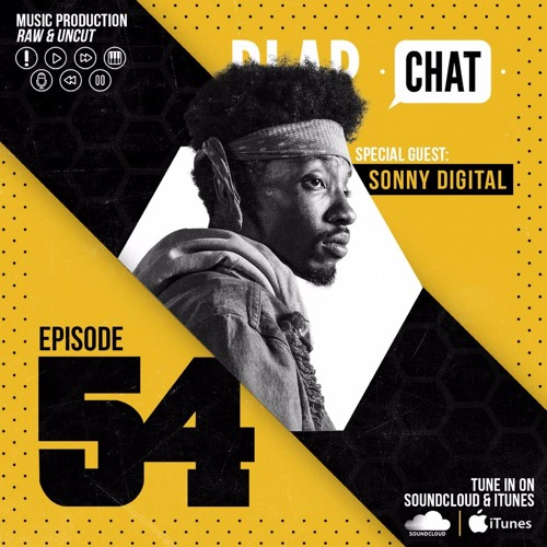 Episode 54 With Sonny Digital