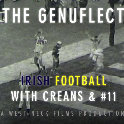 The Genuflect: Irish Football with Creans & #11 - Ep5