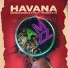 Camila Cabello Ft. Young Thug - Havana (Sam Buzz Remix) // FREE DOWNLOAD