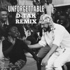 Unforgettable (D-TAK Bootleg Remix) feat. French Montana, Swae Lee