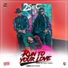 2Sec - Run To Your Love