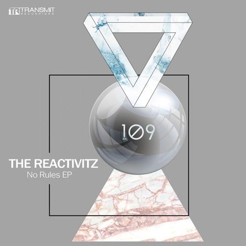 The Reactivitz - No Rules (Original Mix) [Transmit Recordings]