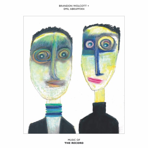 Brandon Wolcott, Emil Abramyan - Music of The Record