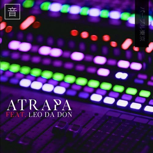 Atrapa Feat. Leo Da Don