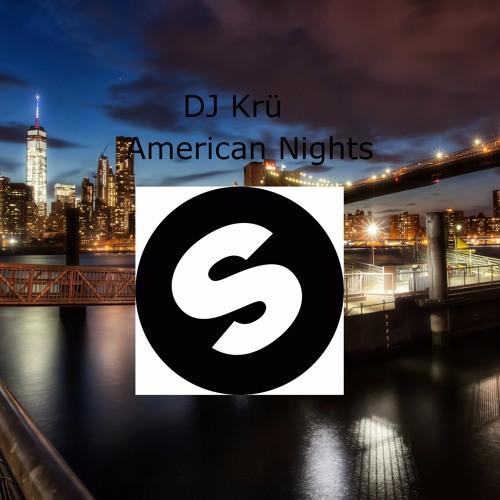 Dj Kru American Nights Original Mix Spinnin Records
