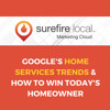 Google's Home Services Trends for 2018 & How To Win Today's Homeowner