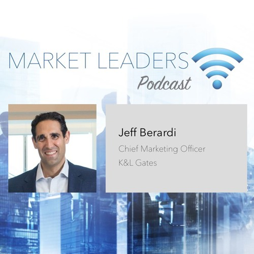 "Market Leaders Podcast Episode 5: ""The Importance of Listening and Courage in BD"" with Jeff Berardi"