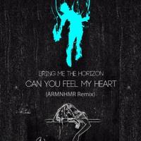 Bring Me the Horizon - Can You Feel My Heart (ARMNHMR Remix)