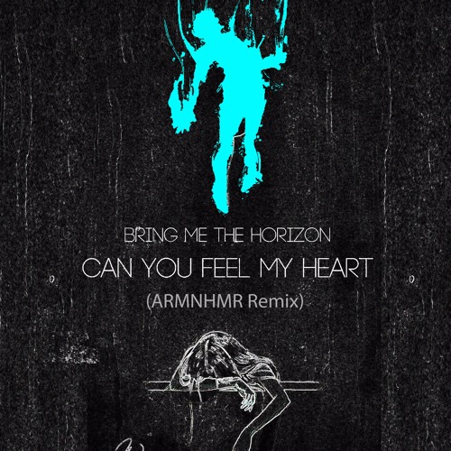 Bring Me the Horizon - Can You Feel My Heart (ARMNHMR Remix)