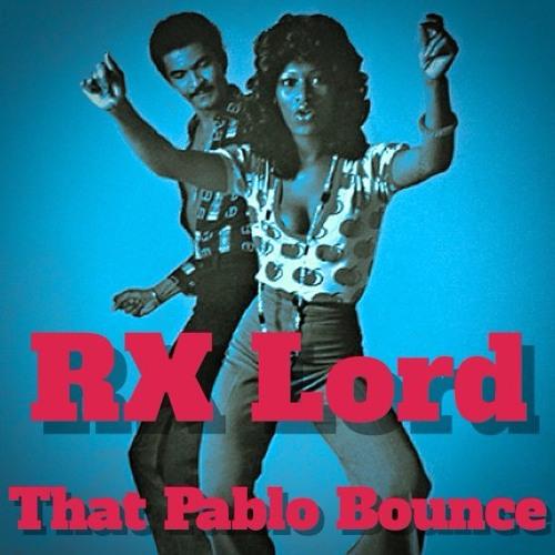 "RX Lord - ""That Pablo Bounce"" Prod. DJ Pure Logic"